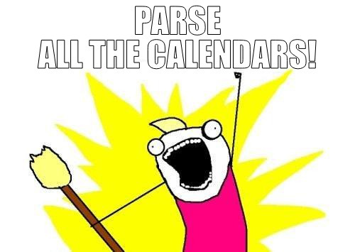 Parse ALL the calendars!